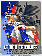 Poster for the Legion Tricolore, an unsuccessful Vichy government attempt between July to October 1942 to create a fighting unit of French collaborators and volunteers independent of the Germans. World War II, France, Military