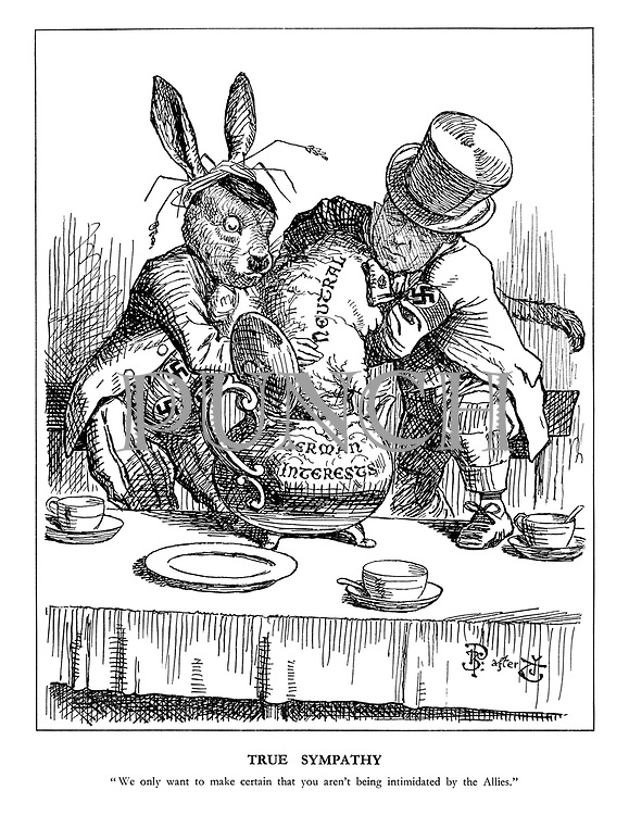 """True Sympathy. """"We only want to make certain that you aren't being intimidated by the Allies."""" (Hitler as The March Hare and Ribbentrop as The Mad Hatter forcibly push the 'Neutral' Dormouse into the 'German Interests' teapot)"""