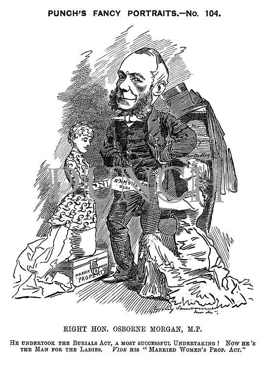 """Punch's Fancy Portraits.  No. 104. Right Hon Osborne Morgan, M.P. He undertook the Burials Act, a most successful undertaking! Now he's the man for the ladies. Vide his """"Married Women's Prop.Act."""""""