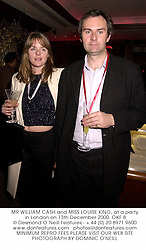 MR WILLIAM CASH and MISS LOUISE KING, at a party in London on 13th December 2000.OKF 8