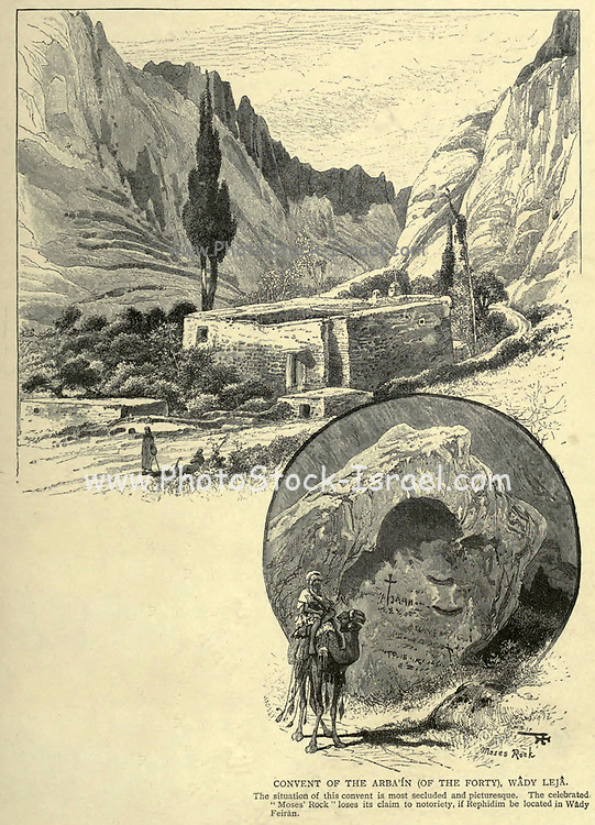 Convent of the Arba'in (of the forty), Wâdy Lejâ. The situation of this convent is most secluded and picturesque. The celebrated 'Moses' Rock' loses its claim to notoriety, if Rephidim be located in Wâdy Feirán. Wood engraving of from 'Picturesque Palestine, Sinai and Egypt' by Wilson, Charles William, Sir, 1836-1905; Lane-Poole, Stanley, 1854-1931 Volume 4. Published in 1884 by J. S. Virtue and Co, London