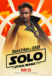 RELEASE DATE: May 25, 2018  TITLE: Solo: A Star Wars Story STUDIO: Lucasfilm DIRECTOR: Ron Howard PLOT: During an adventure into the criminal underworld, Han Solo meets his future co-pilot Chewbacca and encounters Lando Calrissian years before joining the Rebellion. STARRING: DONALD GLOVER as Lando Calrissian. (Credit Image: ? Lucasfilm/Entertainment Pictures/ZUMAPRESS.com)