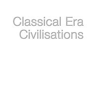--- CLASSICAL ERA CIVILISATIONS ---