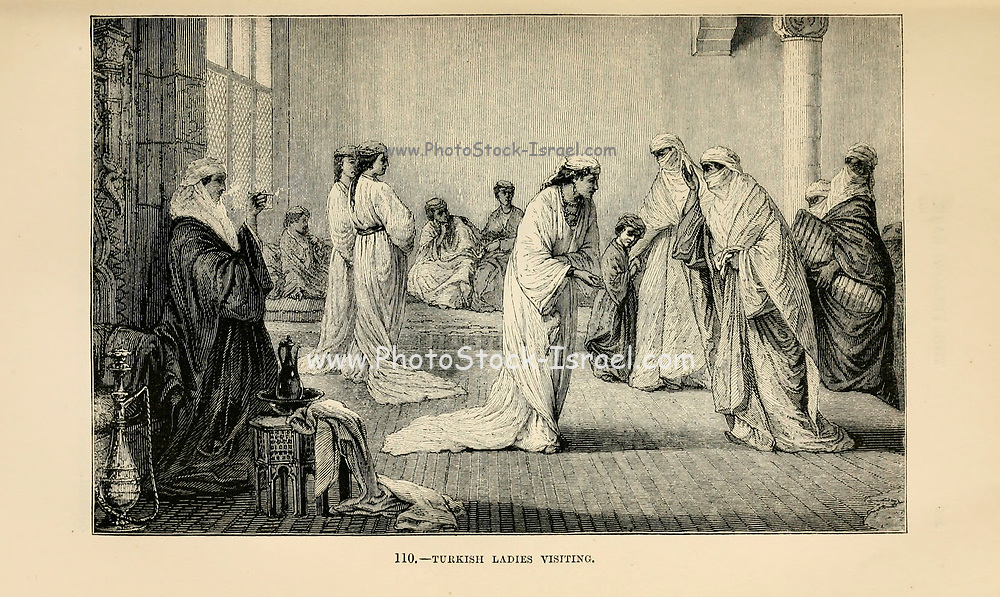 Turkish ladies visiting engraving on wood From The human race by Figuier, Louis, (1819-1894) Publication in 1872 Publisher: New York, Appleton