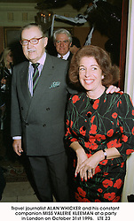 Travel journalist ALAN WHICKER and his constant companion MISS VALERIE KLEEMAN at a party in London on October 31st 1996. LTE 23