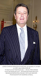 LORD CHARLES SPENCER-CHURCHILL at a party in London on 30th April 2002.<br />OZM 45