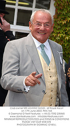 Club owner MR JOHNNY GOLD,  at Royal Ascot on 17th June 2003.PKN 164