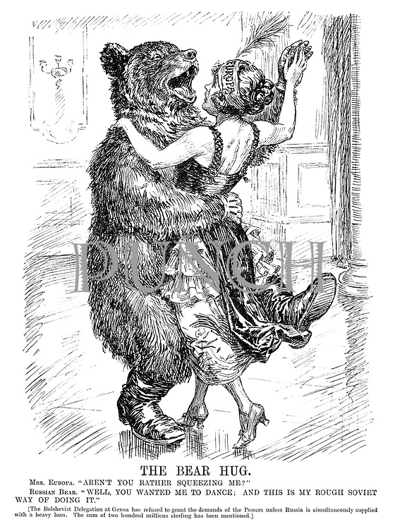 "The Bear Hug. Mrs Europa. ""Aren't you rather squeezing me?"" Russian Bear. ""Well, you wanted me to dance; and this is my rough Soviet way of doing it."" [The Bolshevist delegation at Genoa has refused to grant the demands of the powers unless Russia is simultaneously supplied with a heavy loan. The sum of two hundred millions sterling has been mentioned.]"