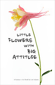Little Flowers with Big Attitude