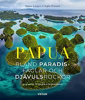 Papua – bland paradisfåglar och djävulsrockor WWF pandabok 2022 av Magnus Lundgren och Staffan Widstrand