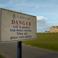 Danger sign on the on the Old Course, St Andrews, Scotland