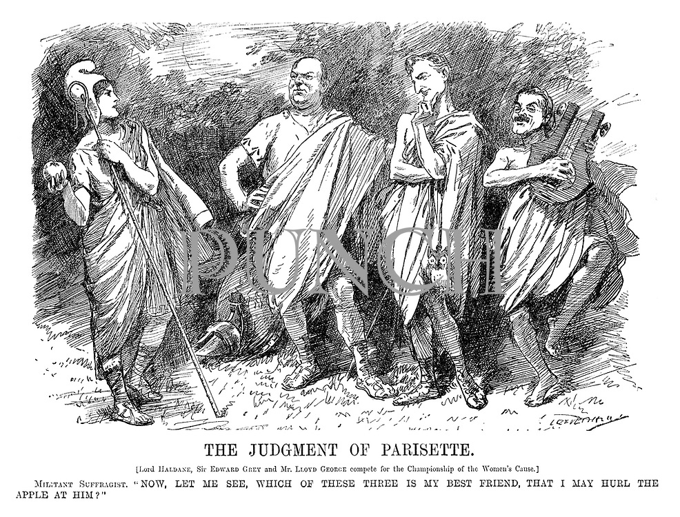 "The Judgment of Parisette. [Lord Haldane, Sir Edward Grey and Mr Lloyd George compete for the championship of the womens cause.] Militant Suffragist. ""Now, let me see, which of these three is my best friend, that I may hurl the apple at him?"""