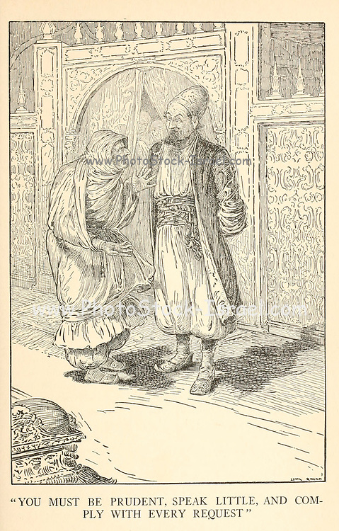 You Must Be Prudent, Speak Little, And Comply With Every Request from the book '  The Arabian nights' entertainments ' Test and Illustrations by Louis Rhead, Published  in New York by Harper & Brothers in 1916. In order to save her life, Sheherazade entertains the sultan by telling him wondrous stories