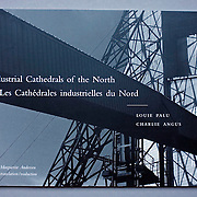 """Cover of """"Industrial Cathedrals of the North"""" catalogue published in 1999 of Louie Palu's images of mine sites and their architecture including written essays by Charlie Angus. (Credit Image: © Louie Palu/ZUMA Press)"""