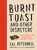 """September 21, 2021 - WORLDWIDE: Cal Peternell """"Burnt Toast and Other Disasters"""" Book Release"""