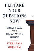 """October 05, 2021 - WORLDWIDE: Stephanie Grisham """"I'll Take Your Questions Now"""" Book Release"""