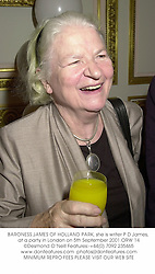 BARONESS JAMES OF HOLLAND PARK, she is writer P D James, at a party in London on 5th September 2001.ORW 14