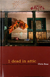 Feb, 2006. New Orleans, Louisiana. <br /> Book cover. '1 Dead in Attic.' The original self published version by Chris Rose, Pulitzer Prize nominated columnist for the Times Picayune newspaper. Images appear throughout the book. 60,000 copies sold.