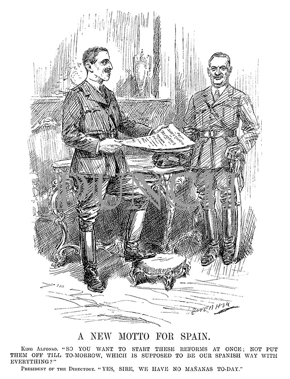"A New Motto for Spain. King Alfonso. ""So you want to start these reforms at once; not put them off till to-morrow, which is supposed to be our Spanish way with everything?"" President of the Directory. ""Yes, Sire, we have no mananas to-day."" (cartoon showing King Alfono XIII of Spain holding a Directory of Reforms during the InterWar era)"