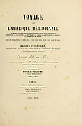 title page from the book 'Voyage dans l'Amérique Méridionale' [Journey to South America: (Brazil, the eastern republic of Uruguay, the Argentine Republic, Patagonia, the republic of Chile, the republic of Bolivia, the republic of Peru), executed during the years 1826 - 1833] Volume 5 Part 3 By: Orbigny, Alcide Dessalines d', d'Orbigny, 1802-1857; Montagne, Jean François Camille, 1784-1866; Martius, Karl Friedrich Philipp von, 1794-1868 Published Paris :Chez Pitois-Levrault. Publishes in Paris in 1843