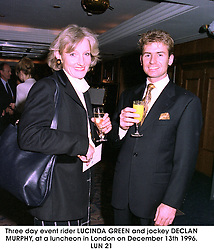 Three day event rider LUCINDA GREEN and jockey DECLAN MURPHY, at a luncheon in London on December 13th 1996.LUN 21