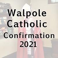 Walpole Catholic Confirmation 2021