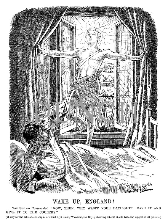 """Wake up, England! The Sun (to householder). """"Now, why waste your daylight? Save it and give it to the country,"""" [If only for the sake of economy in artificial light during war-time, the daylight-saving scheme should have the support of all patriots.] (cartoon shows the sun bursting through a man's bedroom window during WW1)"""