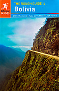 Rough Guide To Bolivia. Book Cover.<br /> World's Most Dangerous Road. Bolivia