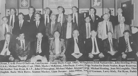 Tipperary 1964-65 Jubilee Award Winners, front, L to R, Peter O'Sullivan, Len Gaynor, Jimmy Doyle (captain 1965), M Fingleton (Irish Nationwide), John Dowling (Pres GAA), Michael Murphy (Capt 1964), Mackey McKenna, John Doyle, centre, Patsy Nealon for Donie Nealon, Roger Ryan rep his brother Tom Ryan, RIP, John O'Donoghue, Michael Maher, Kieran Carey, Michael Keating, Jean McLoughlin, Theo English, back, Mick Burns, Seamus Mackey, Liam Devaney, John Dillon, Noel O'Gorman, Larry Kiely, Pat Ryan, Paddy Doyle,