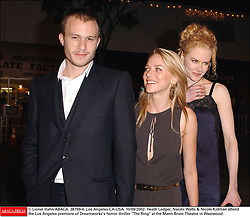 © Lionel Hahn/ABACA. 38799-4. Los Angeles-CA-USA. 10/09/2002. Heath Ledger, Naomi Watts & Nicole Kidman attend the Los Angeles premiere of Dreamworks's horror thriller The Ring at the Mann Bruin Theatre in Westwood.    38799_04