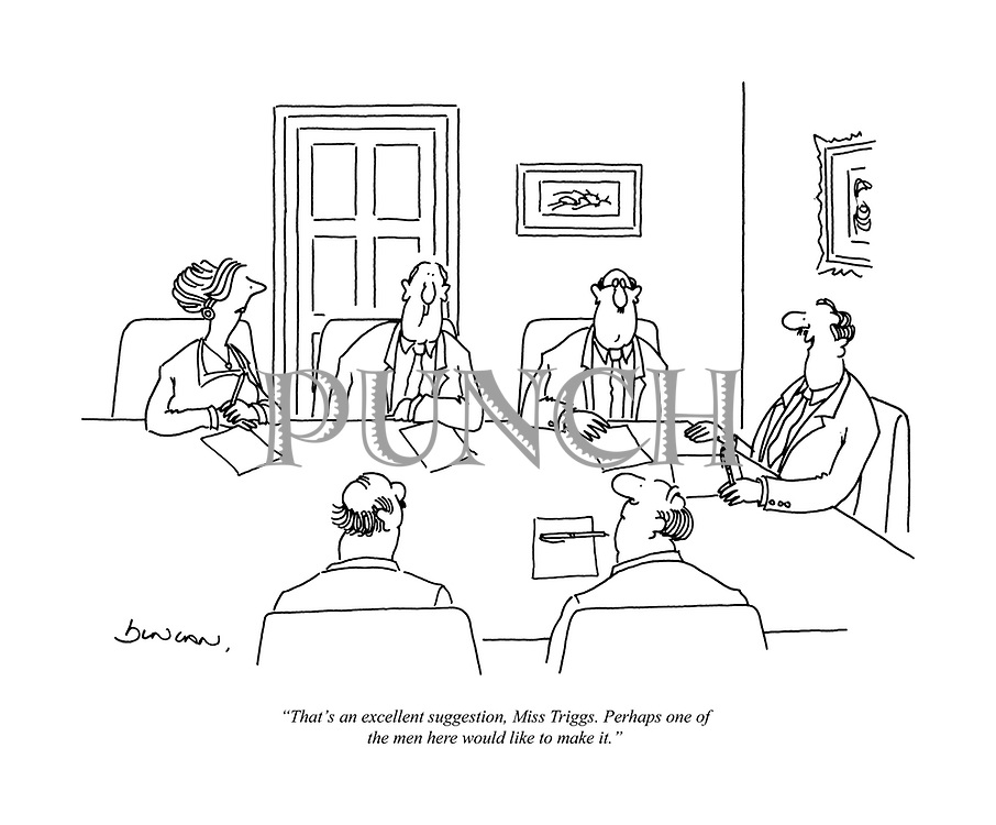 """That's an excellent suggestion, Miss Triggs. Perhaps one of the men here would like to make it."" (a cartoon showing a sexist boardroom)"