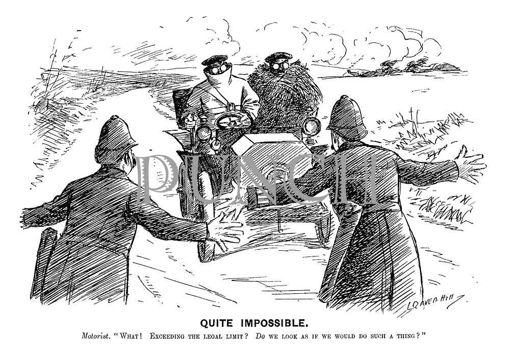 """Quite Impossible. Motorist. """"What! Exceeding the legal limit? DO we look as if we would do such a thing?"""" (two policemen attempt to stop a speeding car in an early motoring Edwardian era cartoon)"""
