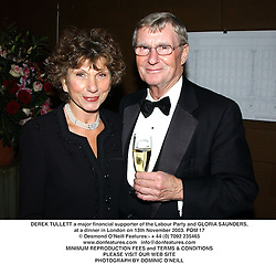 DEREK TULLETT a major financial supporter of the Labour Party and GLORIA SAUNDERS, at a dinner in London on 13th November 2003.POM 17