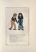 """There was a little boy and a little girl / Lived in an alley , / Says the little boy to the little girl, / """"Shall /, oh! shall I?"""" / Says the little girl to the little boy, """"What shall we do?"""" / Says the little boy to the little girl, / I will kiss you // from the book Mother Goose : or, The old nursery rhymes by Kate Greenaway, Engraved and Printed by Edmund Evans published in 1881 by George Routledge and Sons London nad New York"""