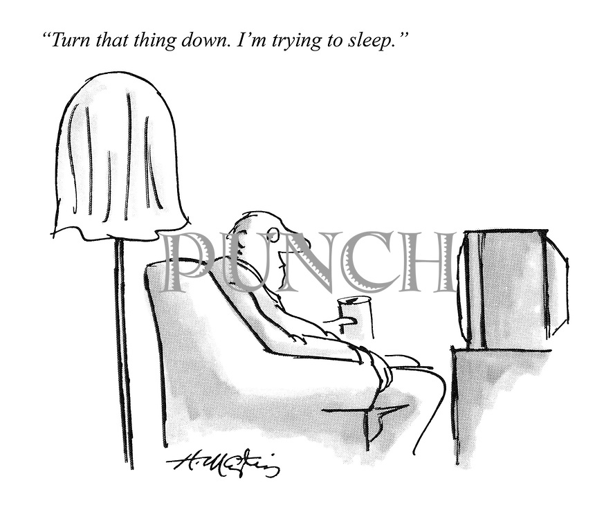 """""""Turn that thing down. I'm trying to sleep."""""""