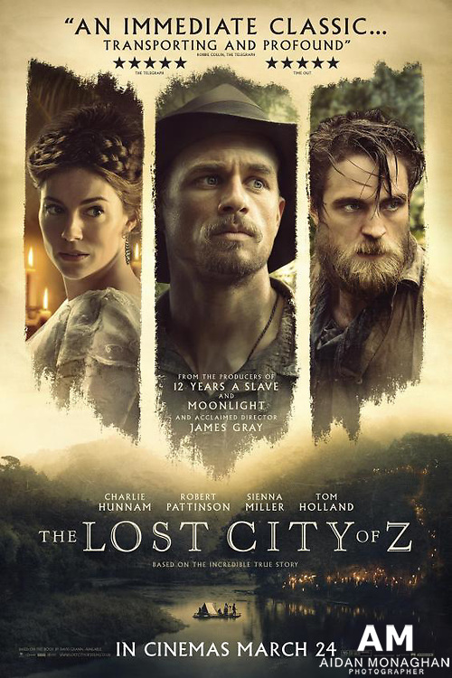 The Lost City of Z UK Poster Starring Charlie Hunnam, Robert Pattinson, Sienna Miller  and Tom Holland.