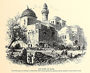 Tomb of David (Neby Daud), jerusalem from the book Picturesque Palestine, Sinai, and Egypt By  Colonel Wilson, Charles William, Sir, 1836-1905. Published in New York by D. Appleton and Company in 1881  with engravings in steel and wood from original Drawings by Harry Fenn and J. D. Woodward Volume 1