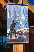 Banner at Donner Memorial State Park visitor center, Truckee, California USA