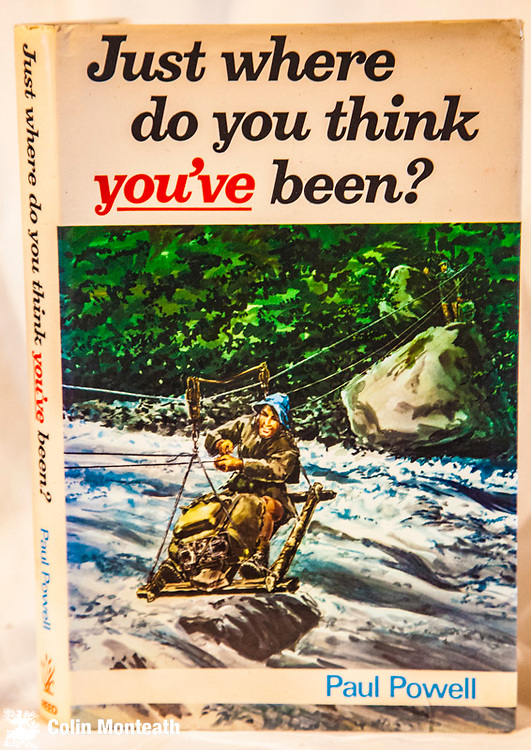 JUST WHERE DO YOU THINK YOU'VE BEEN,  Paul Powell, Reed, Wellington, 1970 1st edn., technically ex-lib but almost no marks, none on spine, Good jacket-  one sm tear, 210 page hardback, B&W plates, good maps,  - tall tales & true from a master story-teller of tramping/climbing  from Arthur's Pass but mainly Otago & Fiordland - see also his book Men Aspiring $NZ45 ( Bob McKerrow collection)