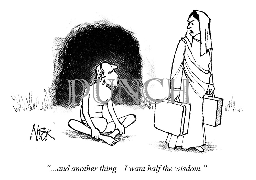 """""""...and another thing - I want half the wisdom."""""""