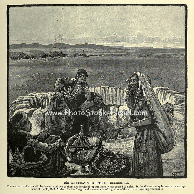 B1R ES SEBA', THE SITE OF BEERSHEBA. The ancient wells can still be traced, and two of them are serviceable; but the city has ceased to exist. In the distance may be seen an encampment of the Tiyaheh Arabs. In the foreground a woman is asking alms of the artist's travelling attendants. Wood engraving of from 'Picturesque Palestine, Sinai and Egypt' by Wilson, Charles William, Sir, 1836-1905; Lane-Poole, Stanley, 1854-1931 Volume 3. Published in by J. S. Virtue and Co 1883