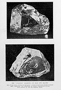 The ' Cullinan ' Diamond, Cut Into Two Halves [The Cullinan Diamond was the largest gem-quality rough diamond ever found,[2] weighing 3,106.75 carats (621.35 g), discovered at the Premier No.2 mine in Cullinan, South Africa, on 26 January 1905. It was named after Thomas Cullinan, the mine's chairman. In April 1905, it was put on sale in London, but despite considerable interest, it was still unsold after two years. In 1907, the Transvaal Colony government bought the Cullinan and then presented it to Edward VII, King of the United Kingdom, who had it cut by Joseph Asscher & Co. in Amsterdam] From the Book '  Britain across the seas : Africa : a history and description of the British Empire in Africa ' by Johnston, Harry Hamilton, Sir, 1858-1927 Published in 1910 in London by National Society's Depository