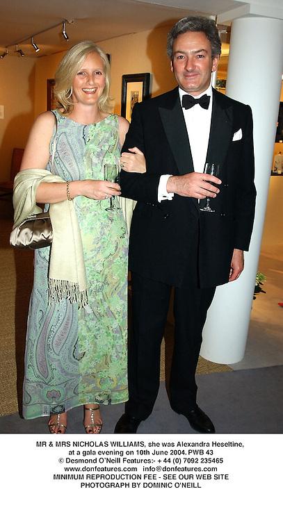 MR & MRS NICHOLAS WILLIAMS, she was Alexandra Heseltine, at a gala evening on 10th June 2004.PWB 43