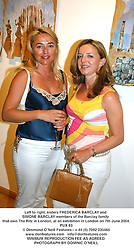 Left to right, sisters FREDERICA BARCLAY and SIMONE BARCLAY members of the Barclay family that own The Ritz in London, at an exhibition in London on 7th June 2004.PUX 83
