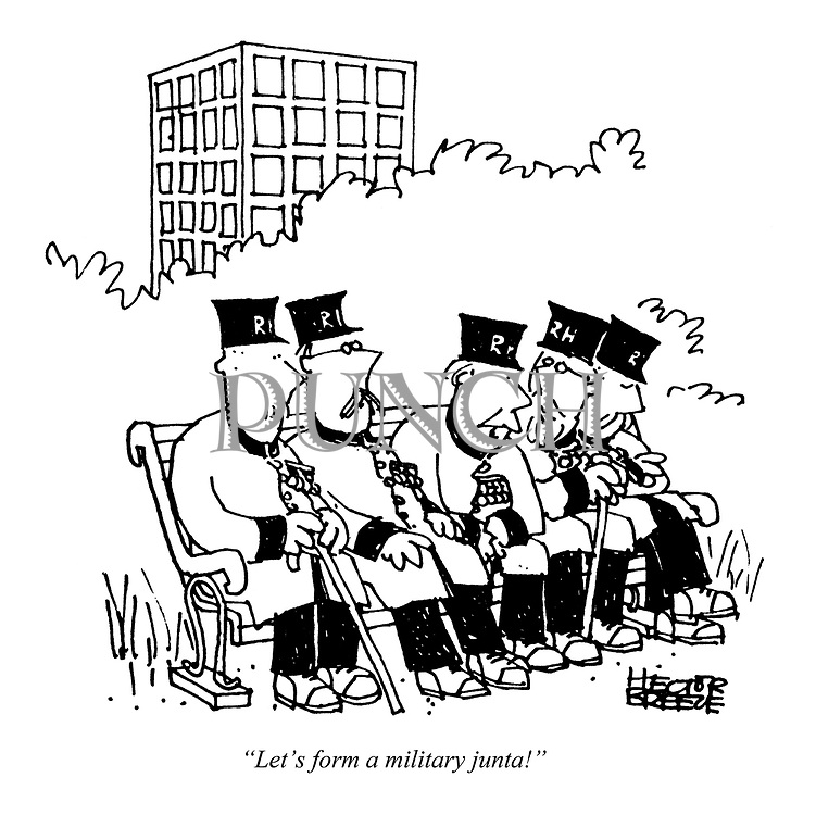 """Let's form a military junta!"""