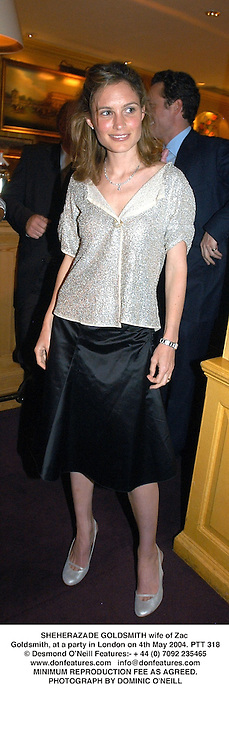 SHEHERAZADE GOLDSMITH wife of Zac Goldsmith, at a party in London on 4th May 2004.PTT 318