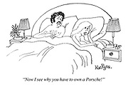 """""""Now I see why you have to own a Porsche!"""" (a woman in bed is unsatisfied with her male partner)"""