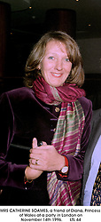 MRS CATHERINE SOAMES, a friend of Diana, Princess of Wales at a party in London on November 14th 1996.LTL 44