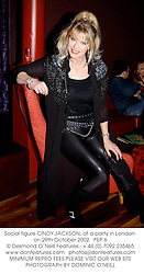 Social figure CINDY JACKSON, at a party in London on 29th October 2002.<br />PEP 6