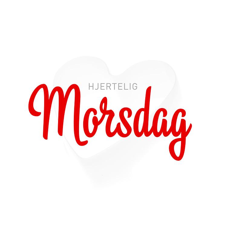 Grafikk med norsk tekst «Hjertelig morsdag» i et subtilt hjerte. Bildet er spesielt egnet for butikker som ønsker å gratulere kundene. Utmerket til bruk i både til print og i sosiale medier.
